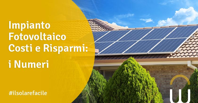 Impianto Fotovoltaico Costi e Risparmi: i Numeri