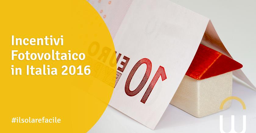 Incentivi Fotovoltaico in Italia 2016