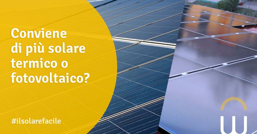 Conviene di più solare termico o fotovoltaico?