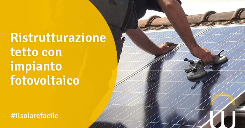 Ristrutturazione tetto con impianto fotovoltaico