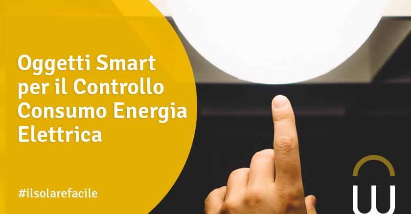 Oggetti Smart per il Controllo Consumo Energia Elettrica