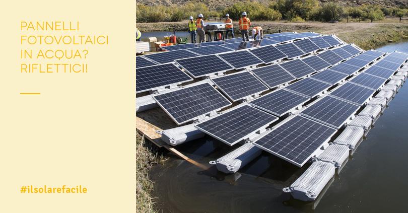 Pannelli solari galleggianti: la curiosa sinergia fotovoltaico-acqua