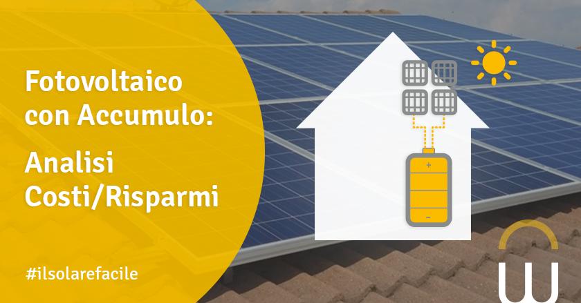 Fotovoltaico con Accumulo: Analisi Costi/Risparmi