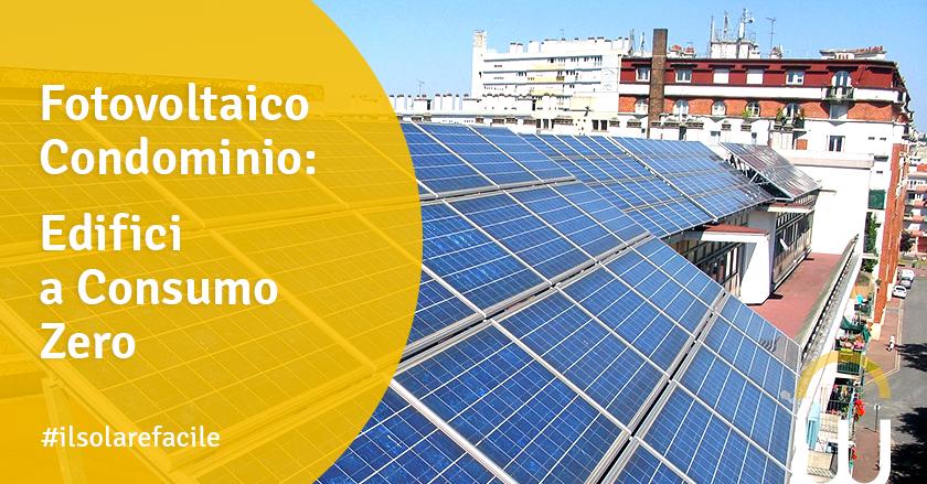 Fotovoltaico Condominio: Edifici a Consumo Zero