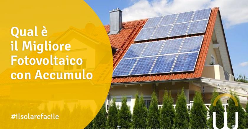 Qual è il Migliore Fotovoltaico con Accumulo