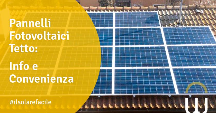 Pannelli Fotovoltaici Tetto: Info e Convenienza