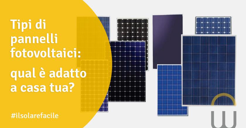 Tipi di pannelli fotovoltaici: qual è adatto a casa tua?