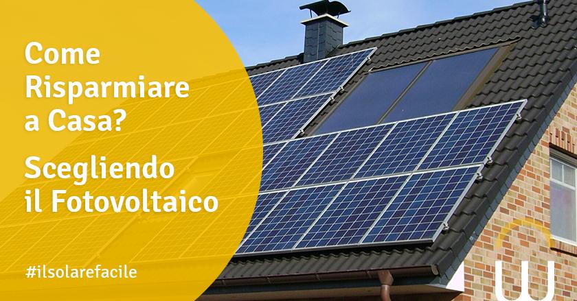 Come Risparmiare a Casa? Scegliendo il Fotovoltaico