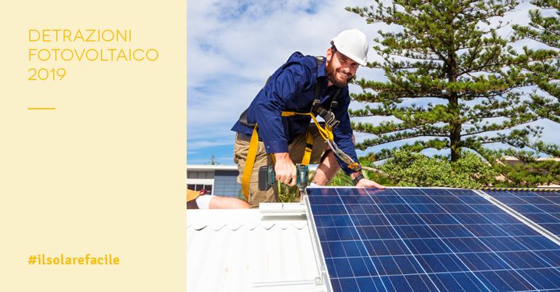Detrazioni fiscali 2019 per Fotovoltaico: cosa cambia