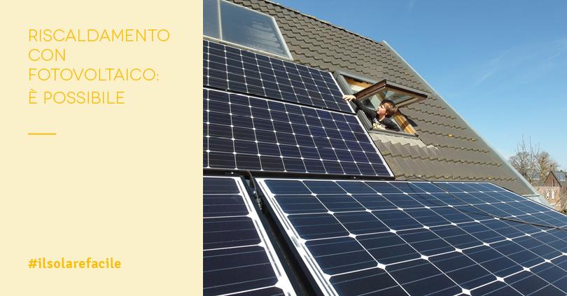 Riscaldamento con l'impianto fotovoltaico: è possibile!